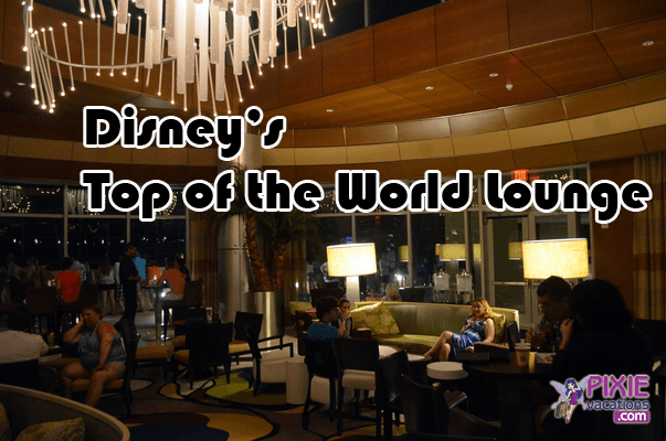 Disney World Review Top of the World Lounge