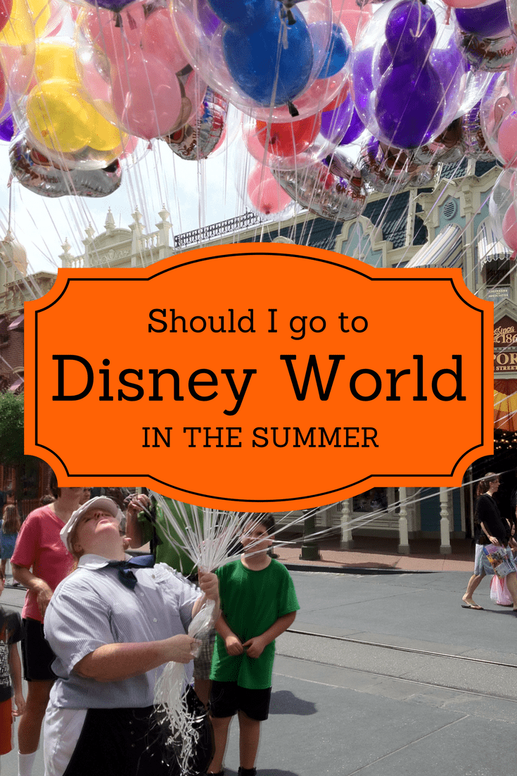 Should I go to Disney World in the Summer?