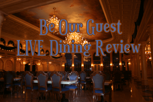LIVE Be Our Guest Restaurant Dining Review – Disney World Dining