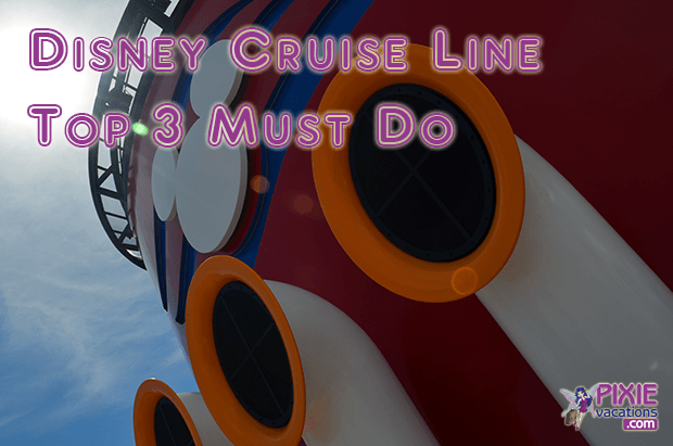 Disney Cruise Line Must Do List Review