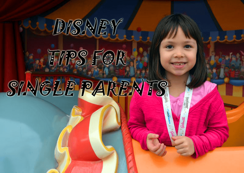 Disney World Single parent tips