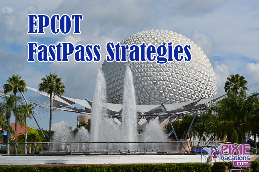 FastPass Strategies for EPCOT