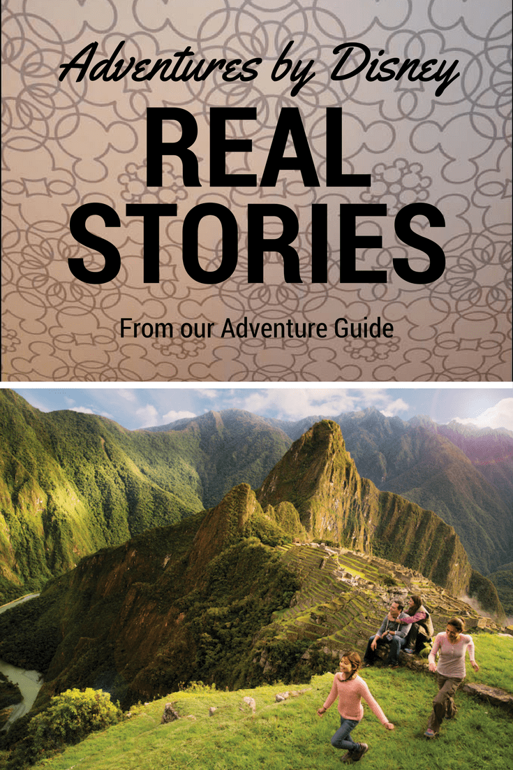 Adventures by Disney real stories from our Disney Adventure Guide